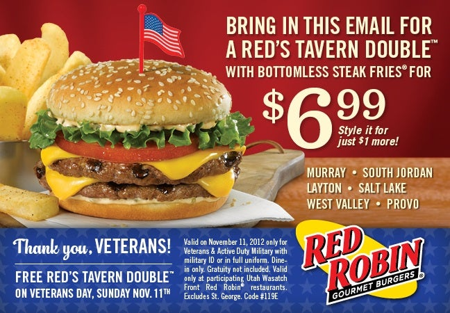 Military Discount. Verified Used 12 Times Yesterday. Get Offer. Details: Discount varies. Ask your server and show your military ID. + Show Details & Exclusions SALE $3 $5, $7 and $9 Appetizers. Verified Used 52 Times in the Last Week. Get Offer. Details: From Pretzel Bites to new Red's Bold Boneless Wings, find an appetizer that is just right for every wallet. Find your local Red Robin /5(36).
